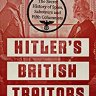 Hitler's British Traitors: The Secret History of Spies, Saboteurs and Fifth Columnists  - Tim Tate