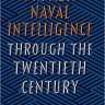 British Naval Intelligence through the Twentieth Century by Andrew Boyd