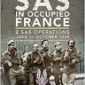 The SAS in Occupied France by Gavin Mortimer